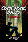 Come Home, Indio: A Memoir Cover Image