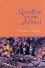 Goodbye to the Orchard: Poems Cover Image