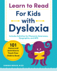 Learn to Read for Kids with Dyslexia: 101 Games and Activities to Teach Your Child to Read Cover Image