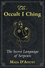 The Occult I Ching: The Secret Language of Serpents Cover Image