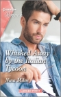 Whisked Away by the Italian Tycoon Cover Image