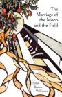 The Marriage of the Moon and the Field Cover Image