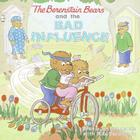 The Berenstain Bears and the Bad Influence Cover Image