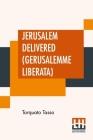 Jerusalem Delivered (Gerusalemme Liberata): Translated By Edward Fairfax Edited By Henry Morley Cover Image