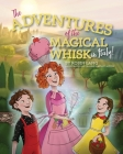 The Adventures of the Magical Whisk in Italy Cover Image