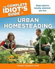 The Complete Idiot's Guide to Urban Homesteading Cover Image