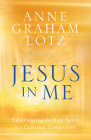 Jesus in Me: Experiencing the Holy Spirit as a Constant Companion Cover Image