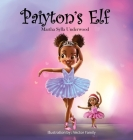 Paiyton's Elf: A book about managing emotions for girls Cover Image