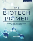 The Biotech Primer: An Insider's Guide to the Science Driving the Biopharma Industry Cover Image