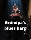 Grandpa's blues harp Cover Image