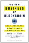 The Real Business of Blockchain: How Leaders Can Create Value in a New Digital Age Cover Image