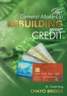 The Genetic Make-Up of Rebuilding Your Credit Cover Image