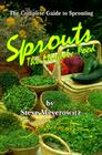 Sprouts: The Miracle Food: The Complete Guide to Sprouting Cover Image