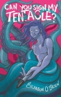 Can You Sign My Tentacle?: Poems Cover Image