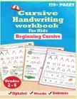 cursive handwriting workbook for kids: Cursive for kids workbook. Cursive letter tracing book. Cursive writing practice book to learn writing in cursi Cover Image