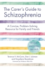 The Carer's Guide to Schizophrenia: A Concise, Problem-Solving Resource for Family and Friends Cover Image