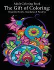 Adult Coloring Book: The Gift of Coloring: Beautiful Swirls, Mandalas & Paisleys Cover Image