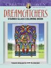 Creative Haven Dreamcatchers Stained Glass Coloring Book (Creative Haven Coloring Books) Cover Image