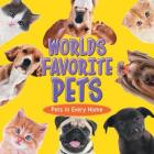 Worlds Favorite Pets: Pets in Every Home Cover Image