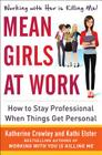 Mean Girls at Work: How to Stay Professional When Things Get Personal Cover Image
