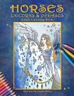 Horses, Unicorns & Pegasus: Adult Coloring Book Cover Image