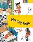 No soy floja / I'm Not Lazy (Click Click: Ciencia Básica / Basic Science) Cover Image