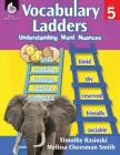 Vocabulary Ladders: Understanding Word Nuances Level 5 (Level 5): Understanding Word Nuances [With CDROM] Cover Image