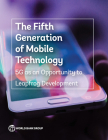 The Fifth Generation of Mobile Technology: 5g as an Opportunity to Leapfrog Development Cover Image