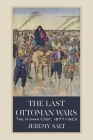 The Last Ottoman Wars: The Human Cost, 1877–1923 Cover Image