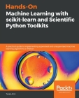 Hands-On Machine Learning with scikit-learn and Scientific Python Toolkits: A practical guide to implementing supervised and unsupervised machine lear Cover Image