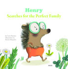 Henry Searches for the Perfect Family (My Little Picture Books) Cover Image