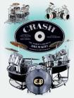 CRASH: The World's Greatest Drum Kits From Appice to Peart to Van Halen Cover Image