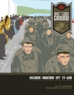 Shattered Ground: Soldiers Marching Off to War Cover Image