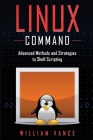 Linux Command: Advanced Methods and Strategies to Shell Scripting Cover Image
