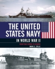 The United States Navy in World War II: From Pearl Harbor to Okinawa Cover Image