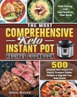 The Most Comprehensive Keto Instant Pot Recipes Cookbook: 500 Complete Keto Instant Pot Electric Pressure Cooker Recipes to Upgrade Your Body Health, Cover Image