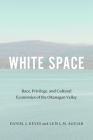 White Space: Race, Privilege, and Cultural Economies of the Okanagan Valley Cover Image