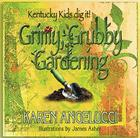 Grimy, Grubby Gardening: Kentucky Kids Dig It! Cover Image