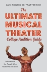 The Ultimate Musical Theater College Audition Guide: Advice from the People Who Make the Decisions Cover Image