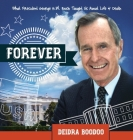 Forever: What President George H. Bush Taught Us About Life & Death Cover Image