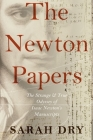 The Newton Papers: The Strange and True Odyssey of Isaac Newton's Manuscripts Cover Image