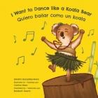 I Want to Dance like a Koala Bear: Quiero bailar como un koala Cover Image