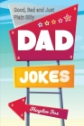 Good, Bad and Plain Silly Dad Joke Book Cover Image