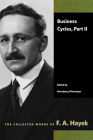 Business Cycles, Part II (Collected Works of F. A. Hayek) Cover Image
