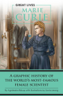 Marie Curie: A Graphic History of the World's Most Famous Female Scientist Cover Image
