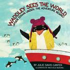 Waddley Sees The World: Upside Down Under: The Adventure Begins Cover Image