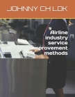 Airline industry service improvement methods Cover Image