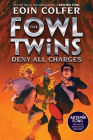 The Fowl Twins Deny All Charges (A Fowl Twins Novel, Book 2) (Artemis Fowl) Cover Image
