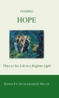 Finding Hope: Ways of Seeing Life in a Brighter Light Cover Image
