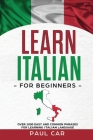 Learn Italian For Beginners: Over 1000 Easy And Common Phrases For Learning Italian Language Cover Image